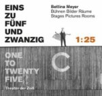 Bettina Mayer - EINS ZU FÜNFUNDZWANZIG - 1 : 25/ ONE TO TWENTY FIVE
