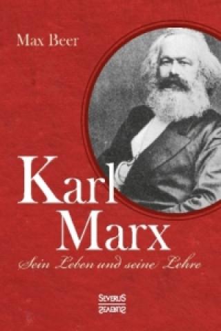 Karl Marx. Sein Leben und seine Lehre
