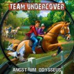 Team Undercover - Angst um Odysseus, 1 Audio-CD