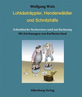 Lohkästräppler, Henderwäldler ond Schnitzhäfe