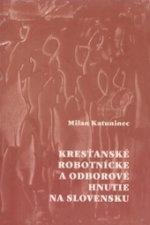 Kresťanské robotnícke a odborové hnutie na Slovensku