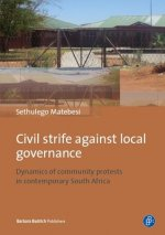 Civil strife against local governance: Dynamics of community protests in contemporary South Africa