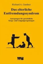 Das elterliche Entfremdungssyndrom (Parental Alienation Syndrome/PAS)