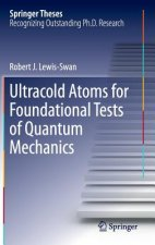 Ultracold Atoms for Foundational Tests of Quantum Mechanics