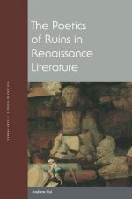 POETICS OF RUINS IN RENAISSANCE LITERATU