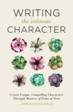 WRITING THE INTIMATE CHARACTER
