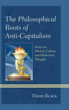 Philosophical Roots of Anti-Capitalism