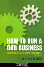 HOW TO RUN A DOG BUSINESS 2ND EDN