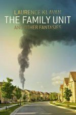 Family Unit and Other Fantasies