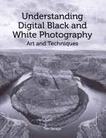 Understanding Digital Black and White Photography