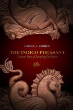 Indigo Pheasant: Longing for Yount