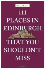 111 Places in Edinburgh That You Must Not Miss