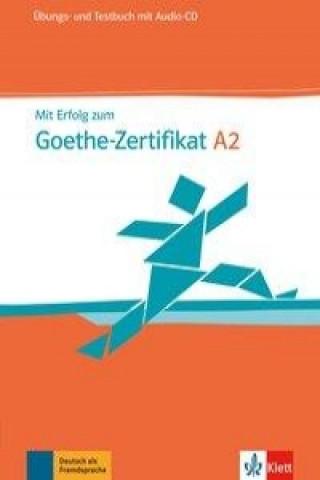 Mit Erfolg zum Goethe-Zertifikat A2: Übungs- und Testbuch, m. Audio-CD