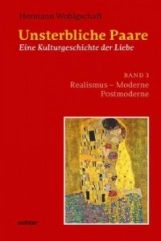 Unsterbliche Paare, Eine Kulturgeschichte der Liebe. Bd.3