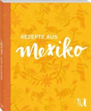 Rezepte aus Mexiko