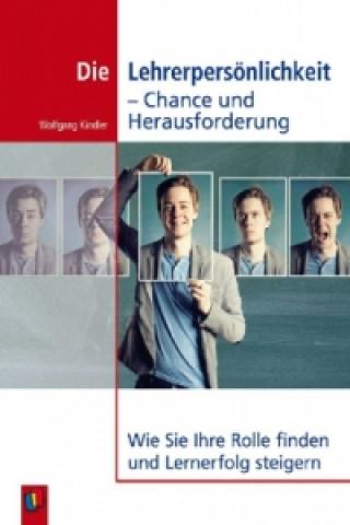 Die Lehrerpersönlichkeit - Chance und Herausforderung