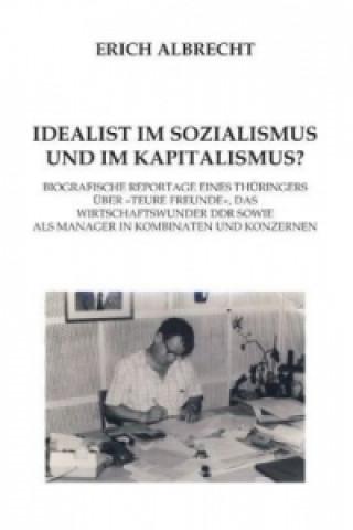 Idealist im Sozialismus und im Kapitalismus?