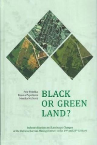 Black or green Land?