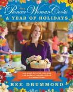 Pioneer Woman Cooks-A Year of Holidays