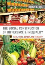 The Social Construction of Difference & Inequality