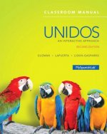 Unidos Classroom Manual + Quick Guide to Spanish Grammar + My SpanishLab Access Code