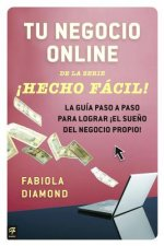 Tu negocio online de la serie Hecho Facil! / Your Online Business Made Easy!