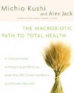 Macrobiotic Path to Total Health