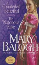 A Counterfeit Betrothal / The Notorious Rake