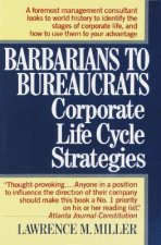 Barbarians to Bureaucrats Corporate Life Cycle Strategies