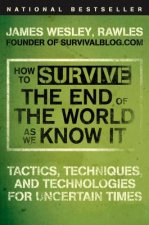 How to Survive the End of the World As We Know It