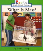 What Is Mass? (Rookie Read-About Science: Physical Science: Previous Editions)