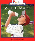 What Is Matter? (Rookie Read-About Science: Physical Science: Previous Editions)