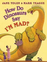 How Do Dinosaurs Say I'm Mad!