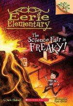 Science Fair is Freaky! A Branches Book (Eerie Elementary #4)