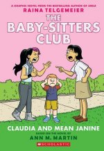 Claudia and Mean Janine (The Baby-Sitters Club Graphic Novel #4): A Graphix Book