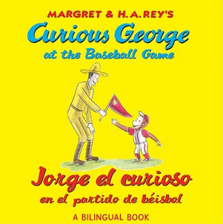 Jorge el curioso en el partido de beisbol/Curious George at the Baseball Game (bilingual edition)