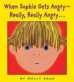 When Sophie Gets Angry- Really, Really Angry...
