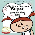 Sally Simon Simmons' Super Frustrating Day