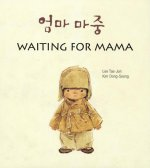 Waiting for Mama