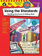 Using the Standards - Building Grammar & Writing Skills, Grade 6