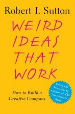 Weird Ideas That Work