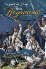 The Untold Story of the Black Regiment