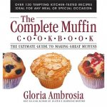 The Complete Muffin Cookbook