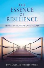 The Essence of Resilience