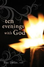 Ten Evenings With God