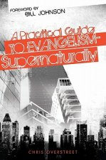 A Practical Guide to Evangelism-Supernaturally