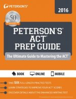 Peterson's ACT Prep Guide 2016