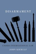 Disarmament Under International Law