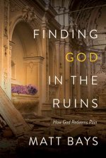 Finding God in the Ruins