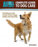 Animal Planet Complete Guide to Dog Care